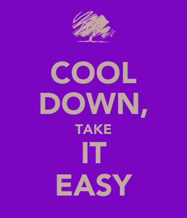 cool down take it easy poster xoxo keep calm o matic. Black Bedroom Furniture Sets. Home Design Ideas