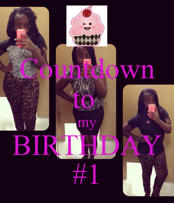 Countdown to my birthday 1 keep calm and carry on image generator - Birthday countdown wallpaper ...