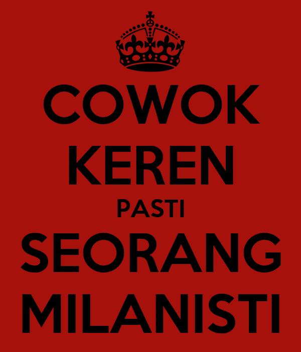 cowok keren pasti seorang milanisti poster milanisti keep calm