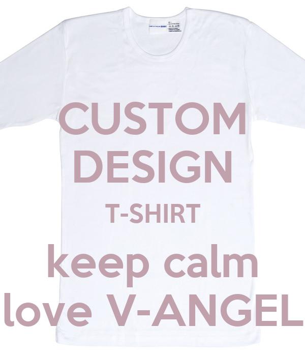 Custom Design T Shirt Keep Calm Love V Angel Keep Calm