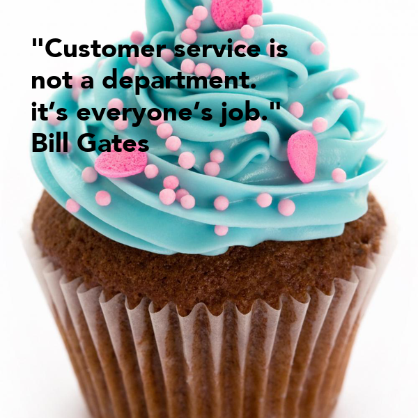 """""""Customer Service Is Not A Department. It's Everyone's Job"""