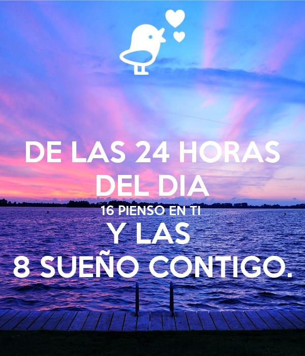 De Las 24 Horas Del Dia 16 Pienso En Ti Y Las 8 Sueño Contigo Poster Uriel Keep Calm O Matic