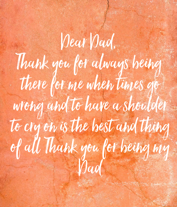 Thank U For Being There For Me Quotes: Dear Dad, Thank You For Always Being There For Me When