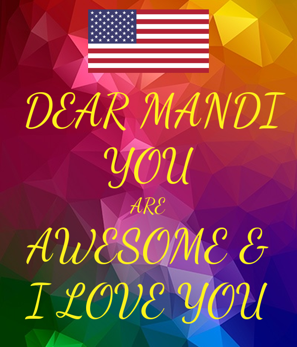 You Are Amazing And I Love You: DEAR MANDI YOU ARE AWESOME & I LOVE YOU Poster