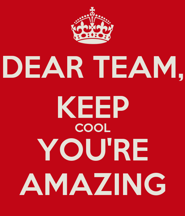 DEAR TEAM KEEP COOL YOURE AMAZING Poster Lionel Keep