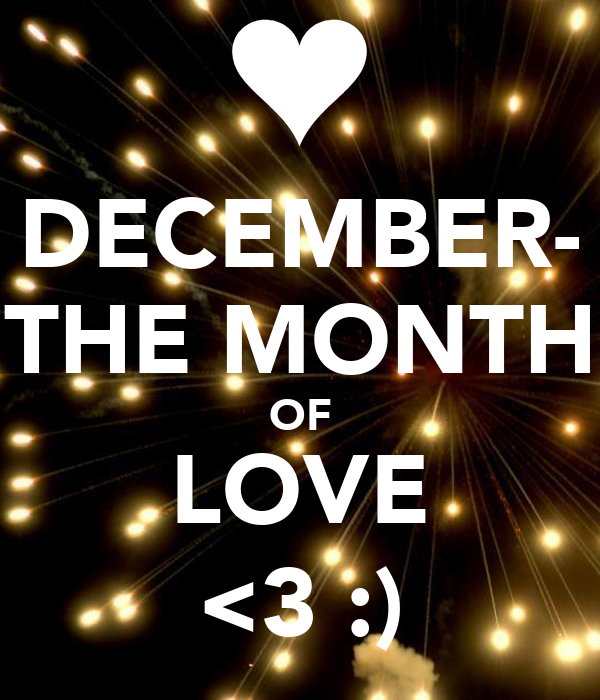 Love December Images December The Month of Love