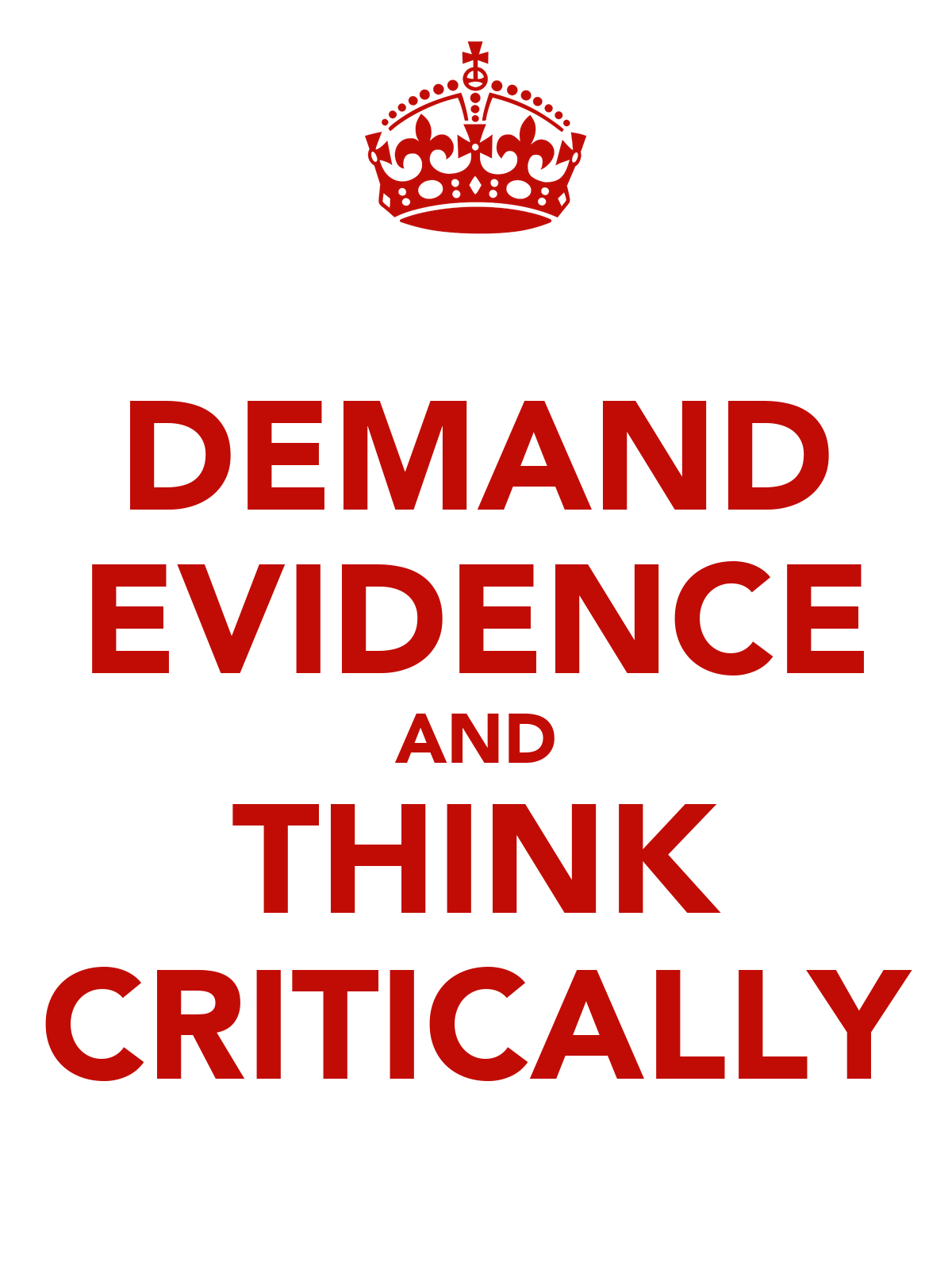 Demand evidence and think critically