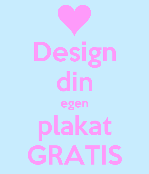 Design din egen plakat GRATIS Poster   anja   Keep Calm-o ...