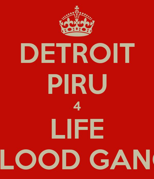 DETROIT PIRU 4 LIFE BLOOD GANG - KEEP CALM AND CARRY ON Image ...: keepcalm-o-matic.co.uk/p/detroit-piru-4-life-blood-gang