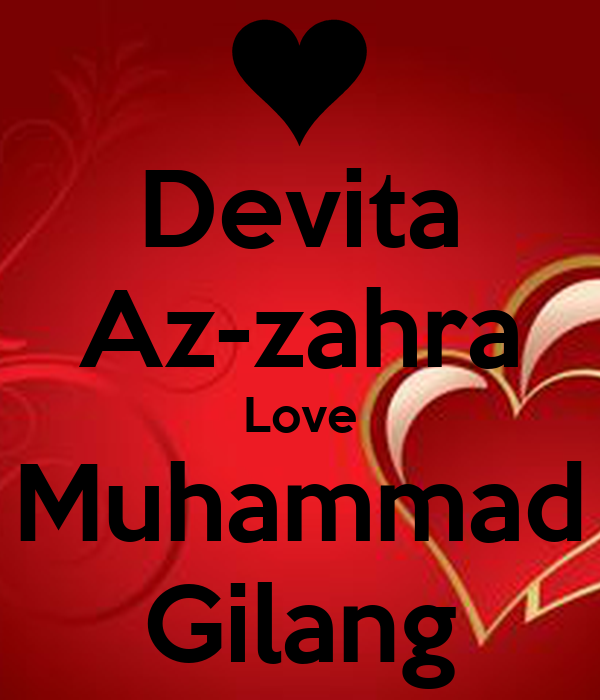 I Love Zahra Wallpapers : Devita Az-zahra Love Muhammad Gilang - KEEP cALM AND cARRY ...