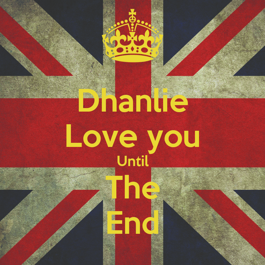 Dhanlie Love you Until The End - KEEP cALM AND cARRY ON Image Generator
