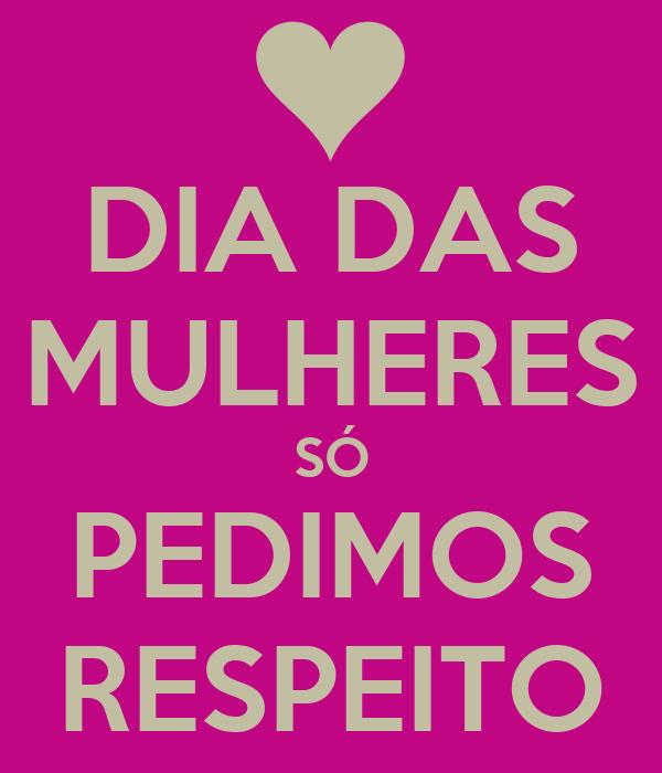 dia-das-mulheres-so-pedimos-respeito.png