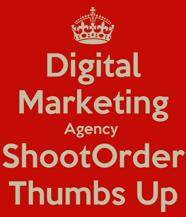 Digital marketing agency shootorder thumbs up keep calm for Advertising agency uk