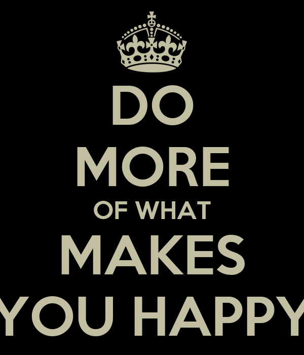 do more of what makes you happy poster jhanelle keep calm o matic. Black Bedroom Furniture Sets. Home Design Ideas