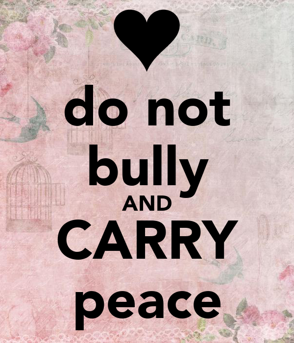 do not bully and carry peace poster lesa keep calm o matic. Black Bedroom Furniture Sets. Home Design Ideas