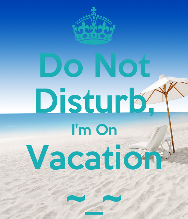 I M On Vacation Funny Meme : Keep calm i m on vacation memes