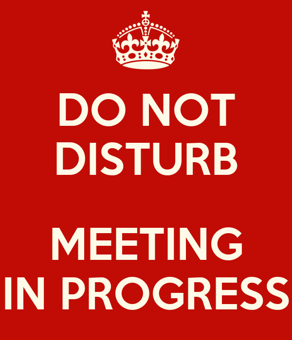 do not disturb meeting in progress poster davd large keep calm o