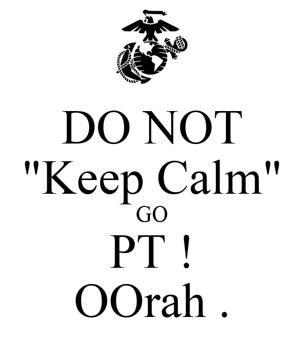 do-not-keep-calm-go-pt-oorah-.png