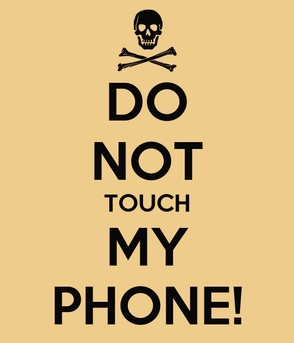 do not touch my phone keep calm and carry on image