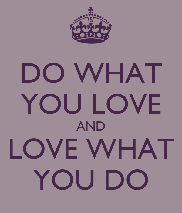 do what you love and love what you do poster vinovin keep calm o matic. Black Bedroom Furniture Sets. Home Design Ideas