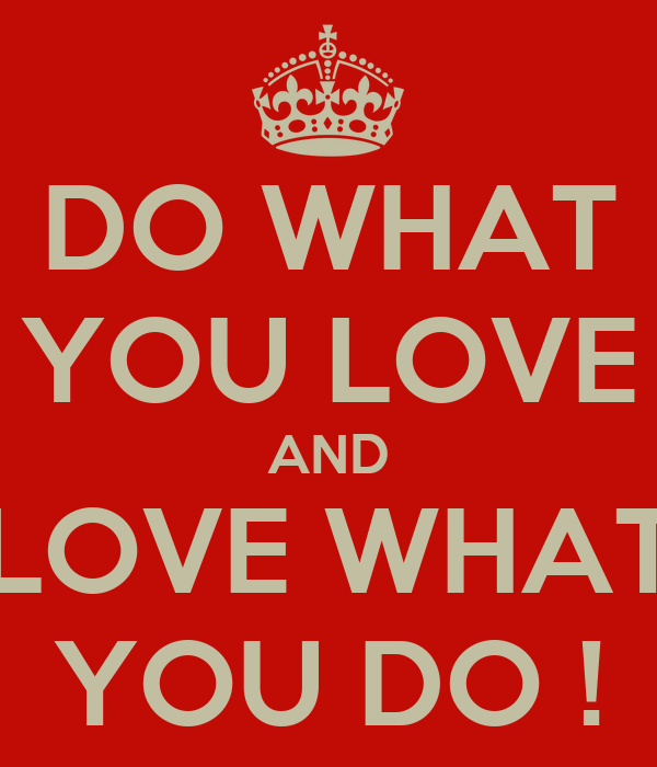 do what you love and love what you do poster markus keep calm o matic. Black Bedroom Furniture Sets. Home Design Ideas