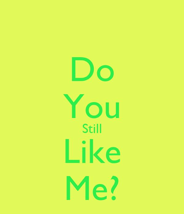 Do You Still Like Me Poster Bob Keep Calm O Matic