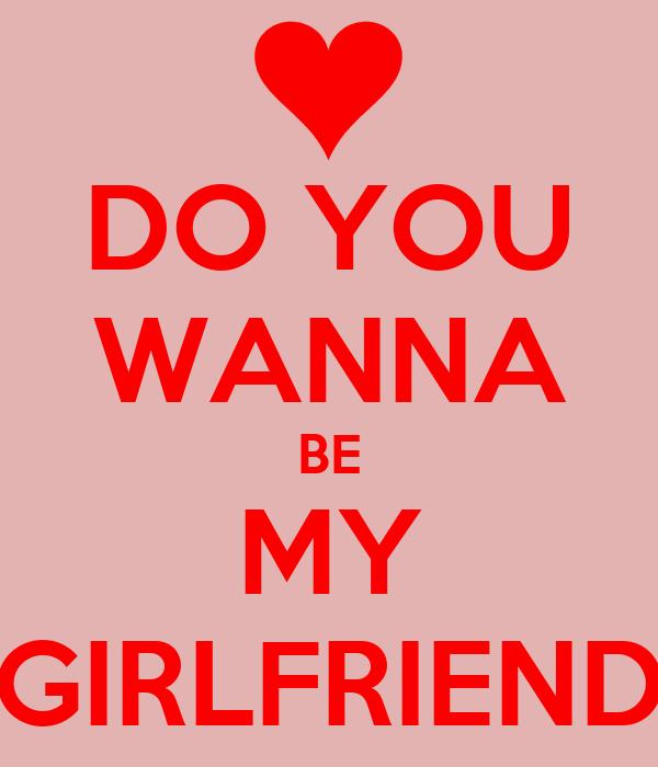 Do You Wanna Be My Girlfriend Poster Rudy Keep Calm O Matic