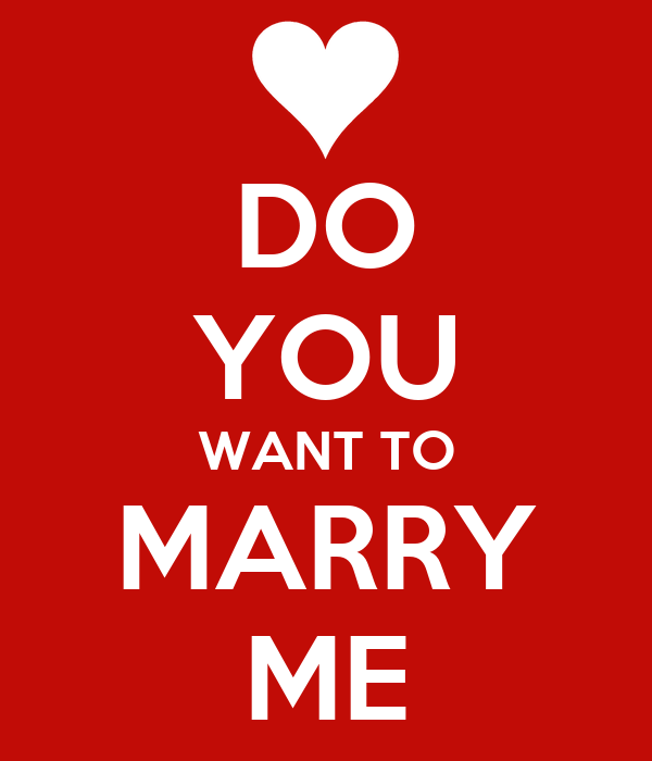 Do you want to marry