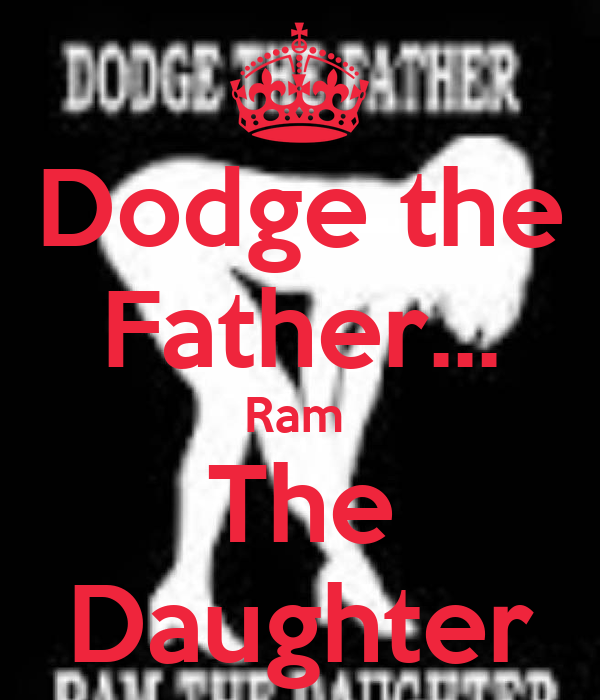 dodge  father ram  daughter poster mason  calm  matic