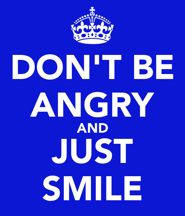 Dont Be Angry And Just Smile Poster Noel Keep Calm O Matic