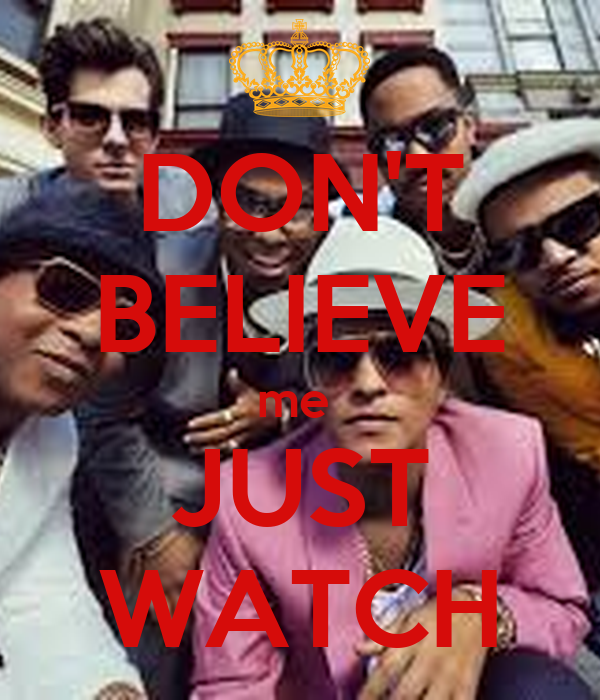 Don t believe me just watch poster smallnessflawless keep calm o