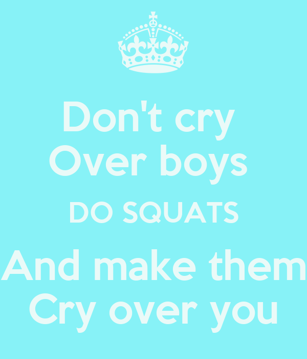Boys Don't Cry Poster Don't Cry Over Boys do Squats