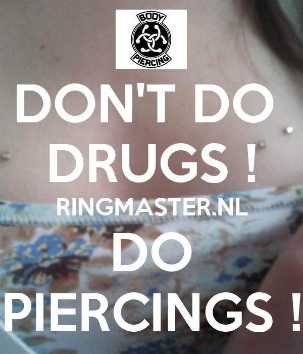 DON'T DO DRUGS ! RINGMASTER.NL DO PIERCINGS ! Poster