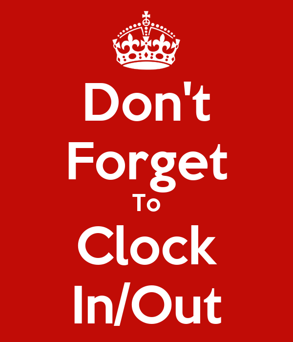 don t forget to clock in out poster simon keep calm o matic