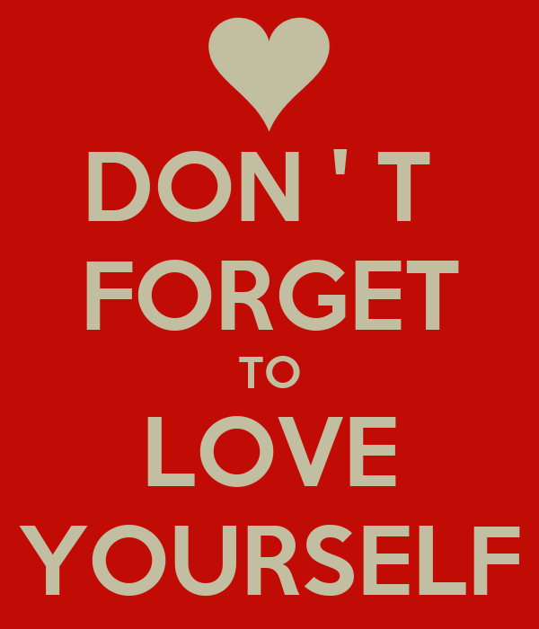 Pictures Don Forget Love Yourself Quotes Funny