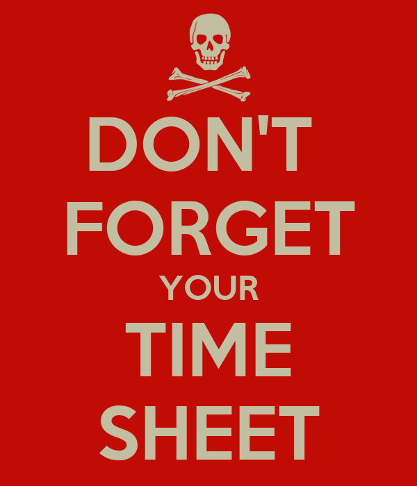 don u0026 39 t forget your time sheet poster