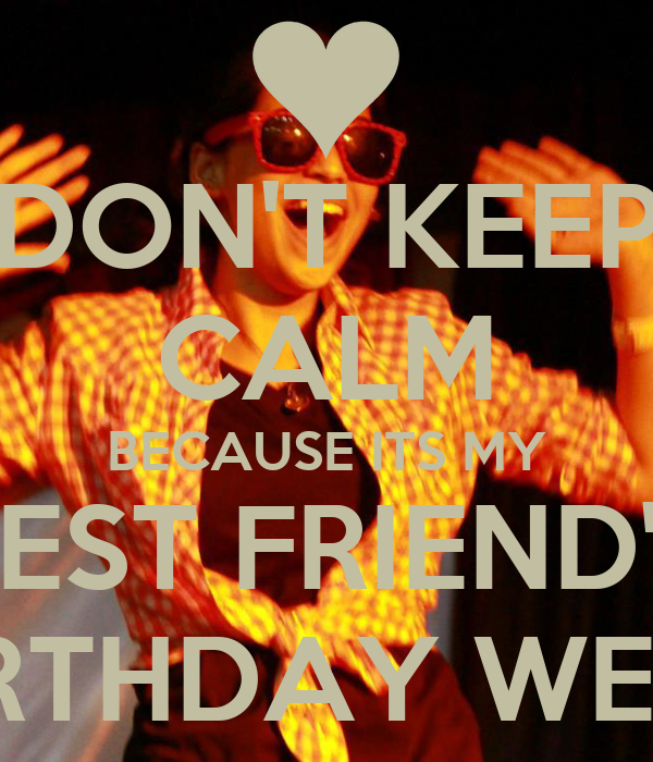 Dont keep calm its my best friend birthday archidev dont keep calm because its my best friends birthday week thecheapjerseys Images