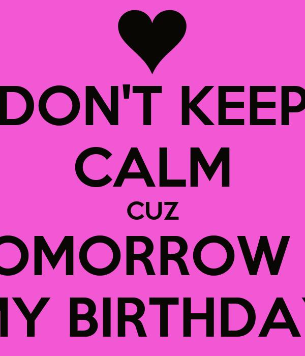 Brilliant Dont Keep Calm Cuz Tomorrow Is My Birthday Poster Jenna Smith Funny Birthday Cards Online Fluifree Goldxyz