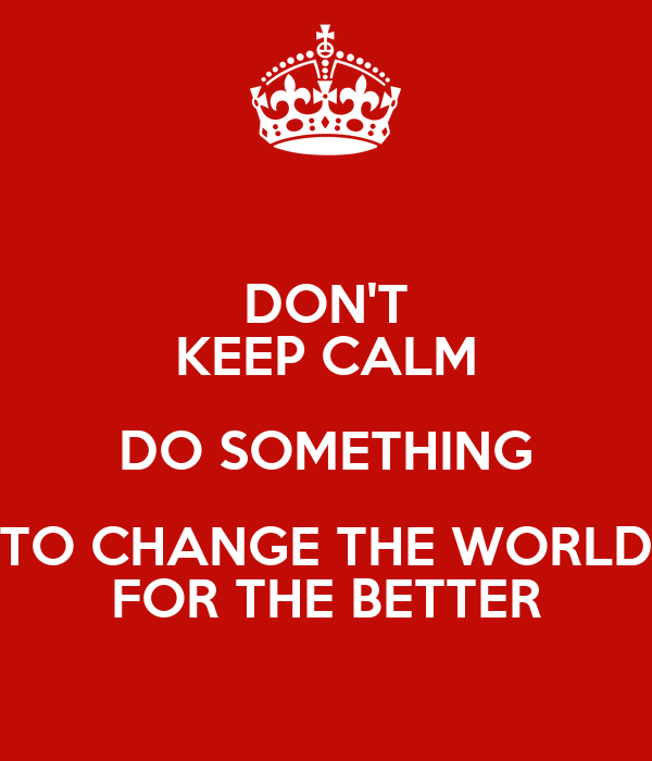 is the world changing for the better essay 6 474 words short essay on change nothing is really permanent in this world have i ever tried to act in a way that could bring about change for the better in.