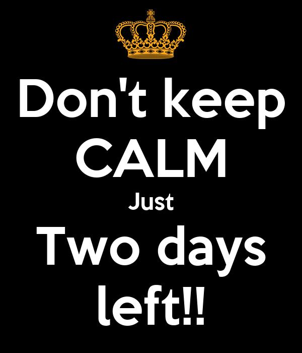 Don't keep CALM Just Two days left!! Poster | rajivjohn | Keep ...