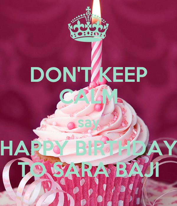 Dont Keep Calm Say Happy Birthday To Sara Baji Poster Kk Keep