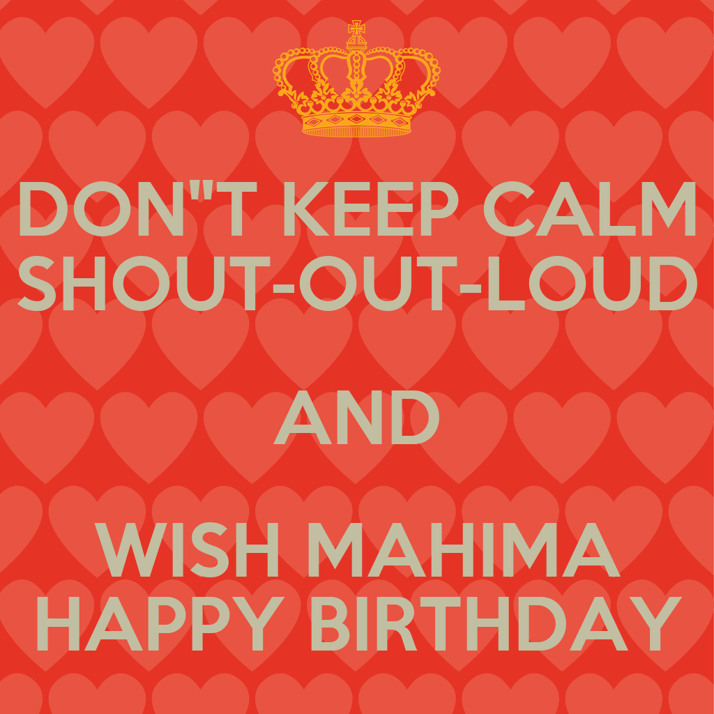 Wall Stickers Childrens Don Quot T Keep Calm Shout Out Loud And Wish Mahima Happy
