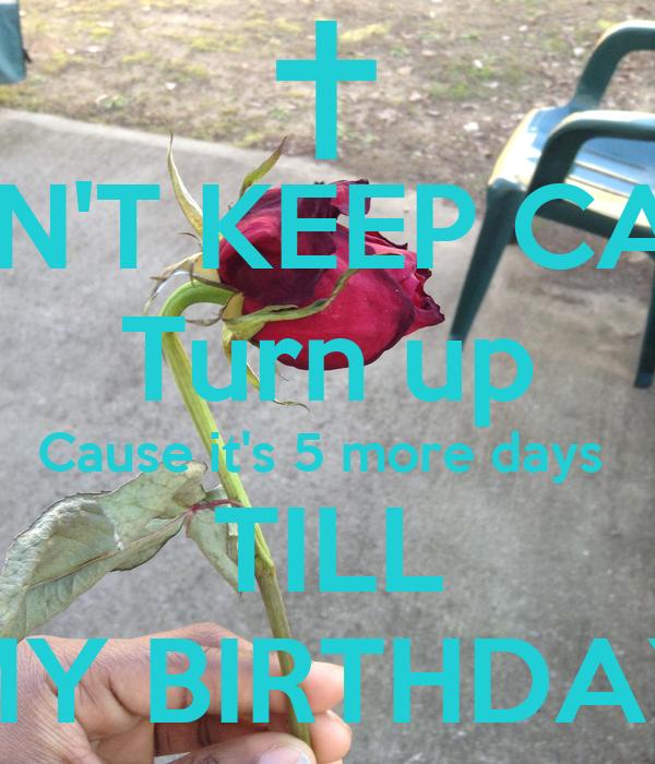 5 Days Until my Birthday More Days Till my Birthday