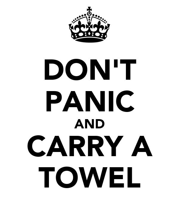 Resultado de imagen de dont panic take a towel