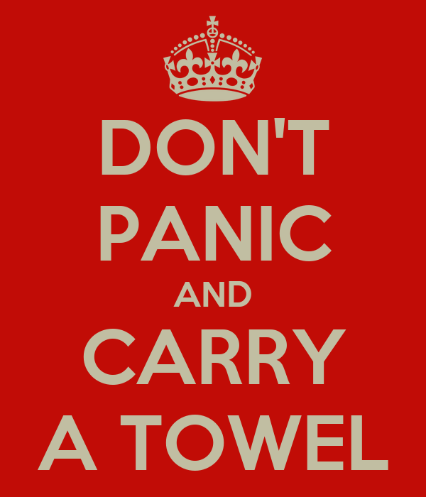don t panic and carry a towel