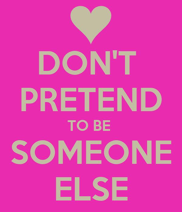 Pretending to be