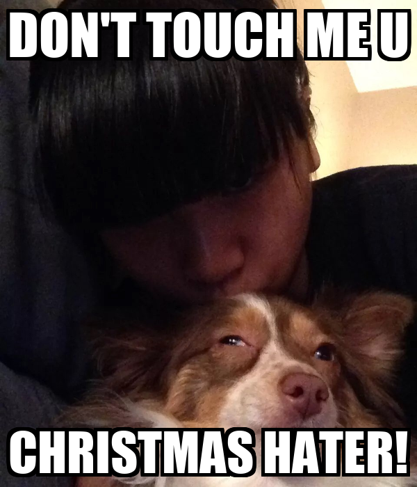 Christmas Hater.Don T Touch Me U Christmas Hater Poster Julie Keep Calm