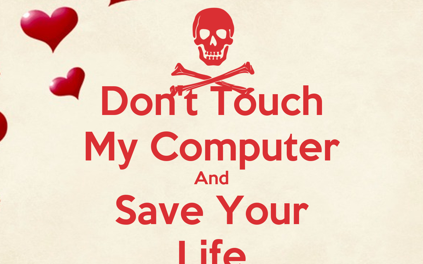 Don T Touch My Computer And Save Your Life Poster Deepedrna