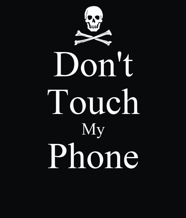 Dont Touch My Phone Wallpaper Zedge: Don't Touch My Phone Poster