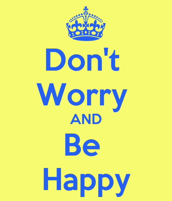 don t worry and be happy   keep calm and carry on image generator